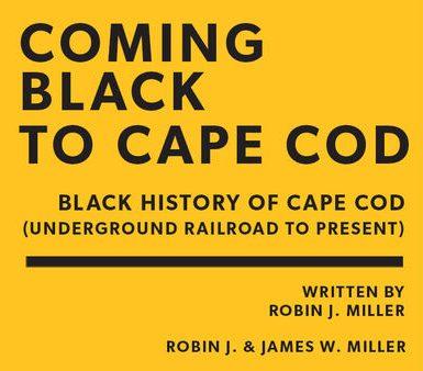 Coming Black to Cape Cod – Black History of Cape...