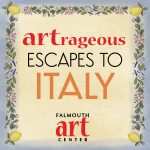 Falmouth Art Center's ARTrageous Escapes to Italy! An Online Gala Event