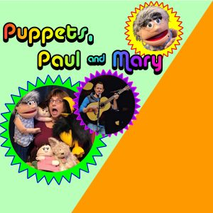 Puppets, Paul & Mary