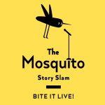 The Mosquito Story Slam