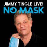 Jimmy Tingle Live: No Mask