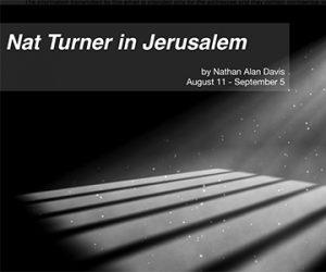 """""""Nat Turner in Jerusalem"""" by Nathan Alan Davis"""