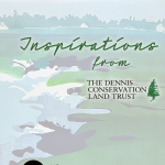 The Printmakers of Cape Cod: Inspirations from the Dennis Conservation Land Trust