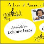 """Spotlight"" on Dorothy Fields!"