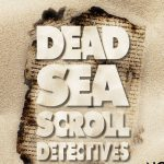 "Nature Screen presents ""Dead Sea Scroll Detectives"""