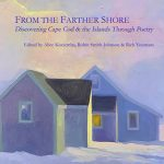 Launch of From the Farther Shore: Discovering Cape Cod & the Islands Through Poetry