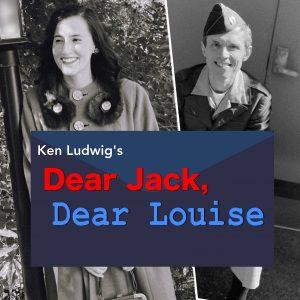 Ken Ludwig's Dear Jack, Dear Louise