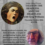 TALES OF THE HEADLESS. . . AND THE HEARTLESS with Greg Williams NIGHT 2!!!
